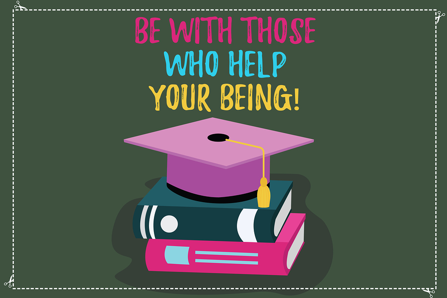 Conceptual hand writing showing Be With Those Who Help Your Being. Business photo text Surround yourself of motivating showing Color Graduation Hat with Tassel 3D Academic cap on Books.