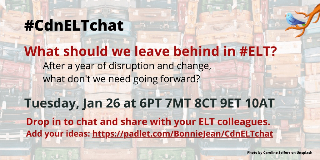 @CdnELTchat January 26, 2021 chat. What should we leave behind in #ELT?